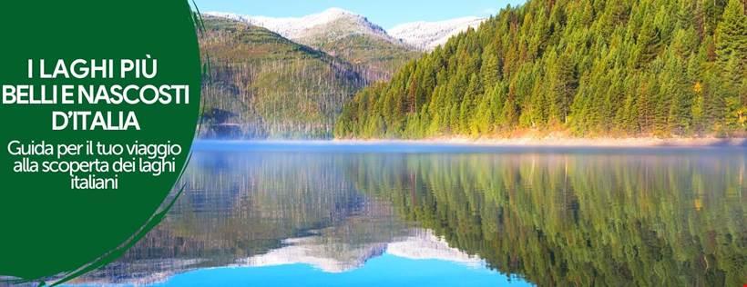 La guida dei laghi più belli e nascosti d'Italia